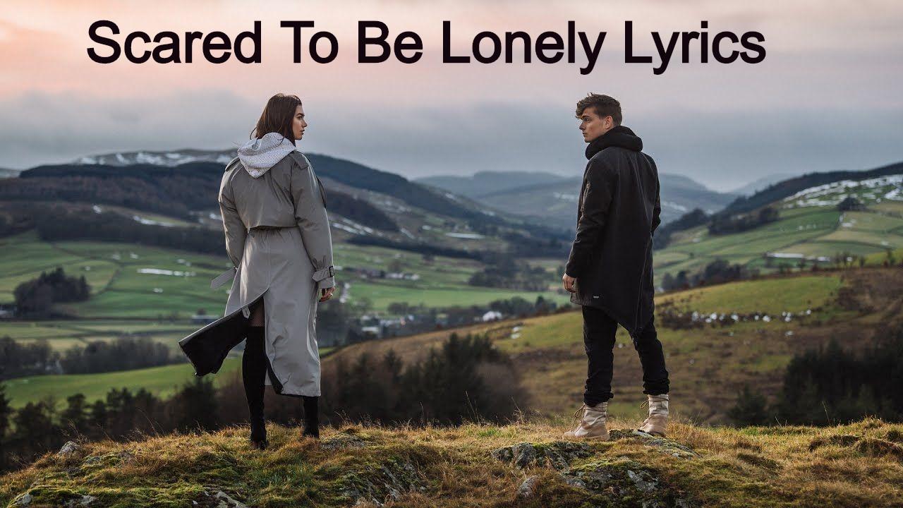 Scared To Be Lonely Martin Garrix & Dua Lipa Lyrics