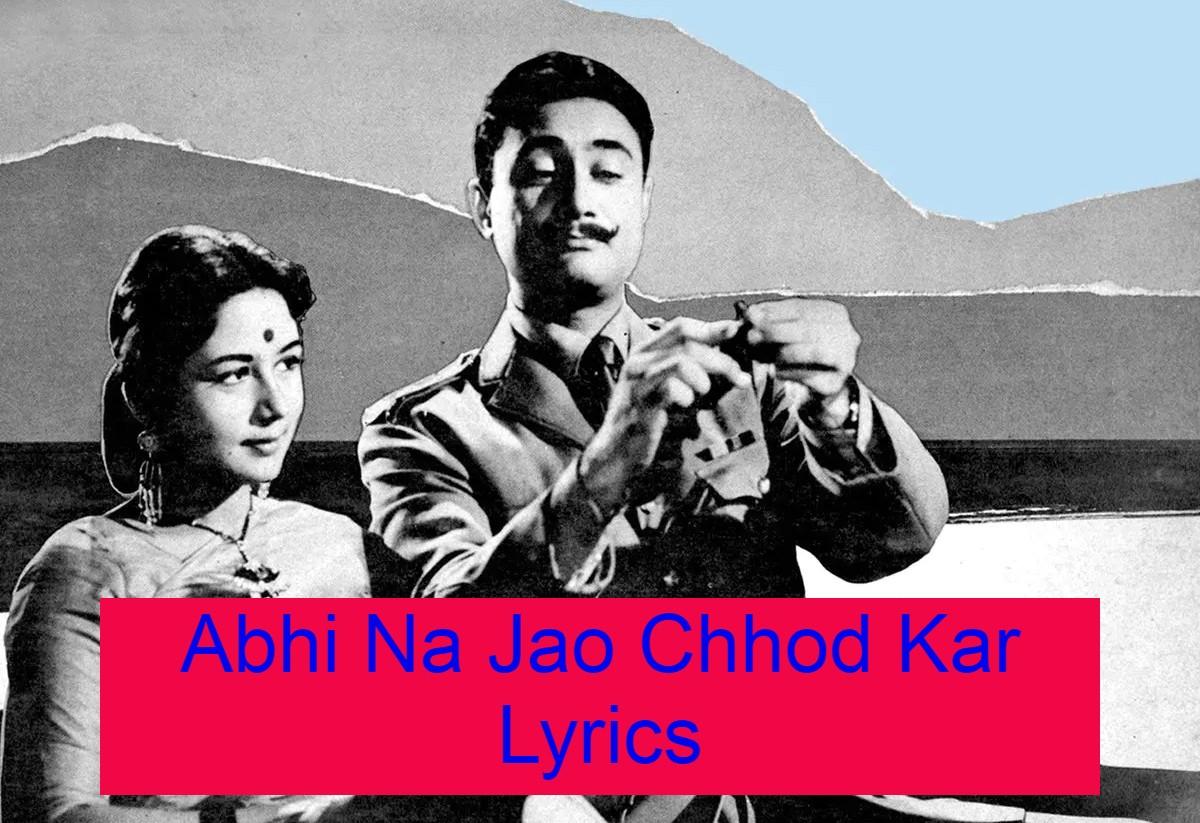 Abhi Na Jao Chhod Kar Lyrics Mohammad Rafi Asha Bhosle