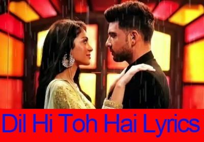 Dil Hi Toh Hai Lyrics