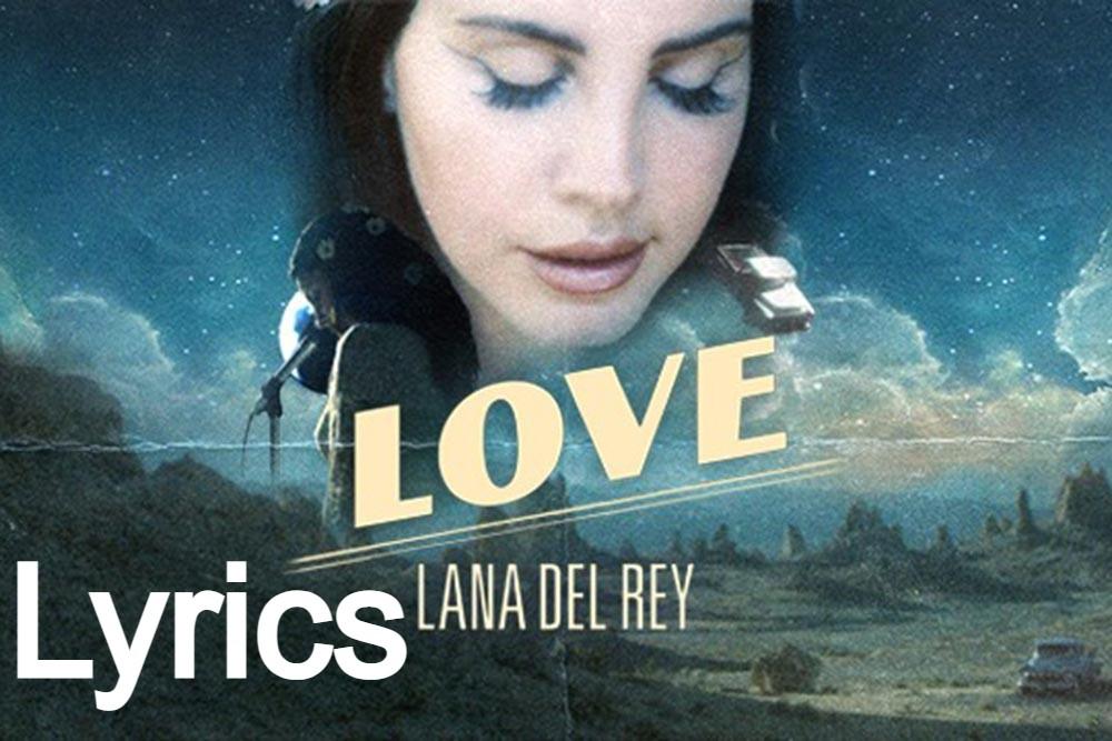 Love Song Lyrics By Lana Del Ray