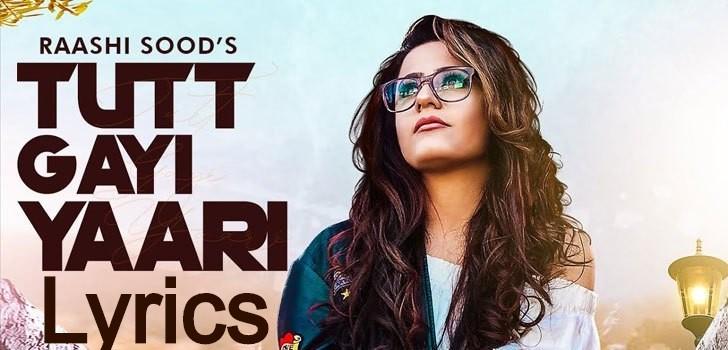 Tutt Gayi Yaari Lyrics Rashi Sood
