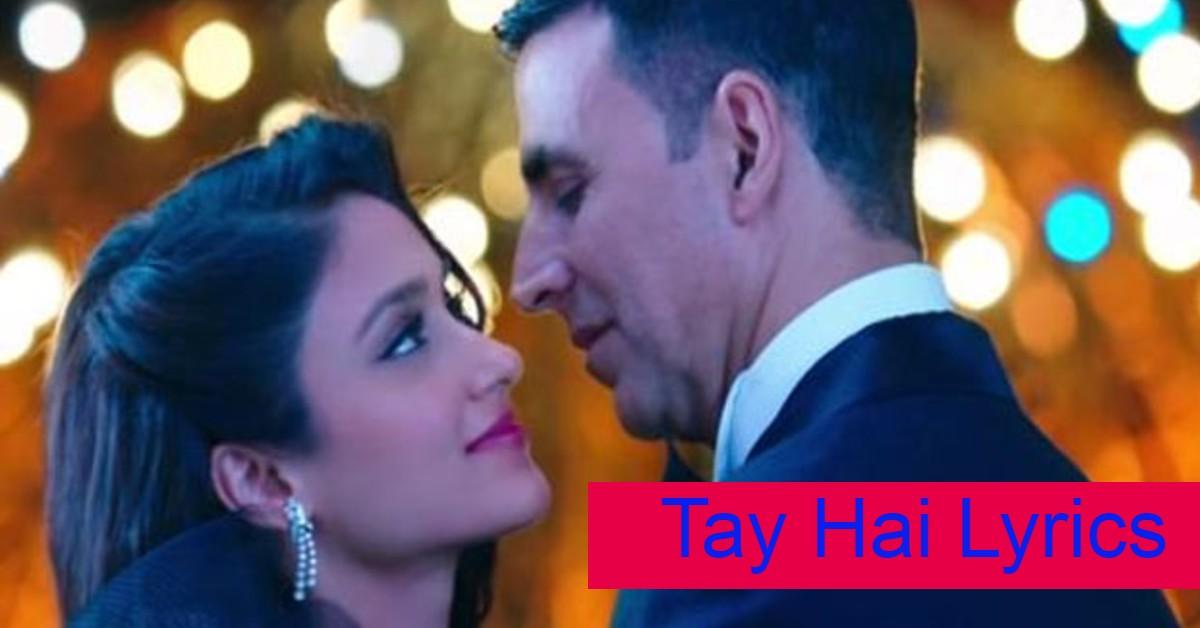 Tay Hai Song Lyrics By Ankit Tiwari