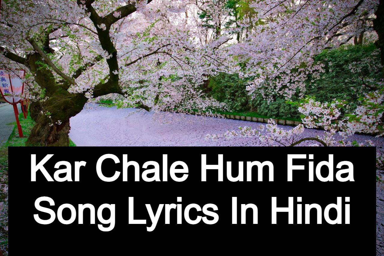 Kar Chale Hum Fida Song Lyrics In Hindi