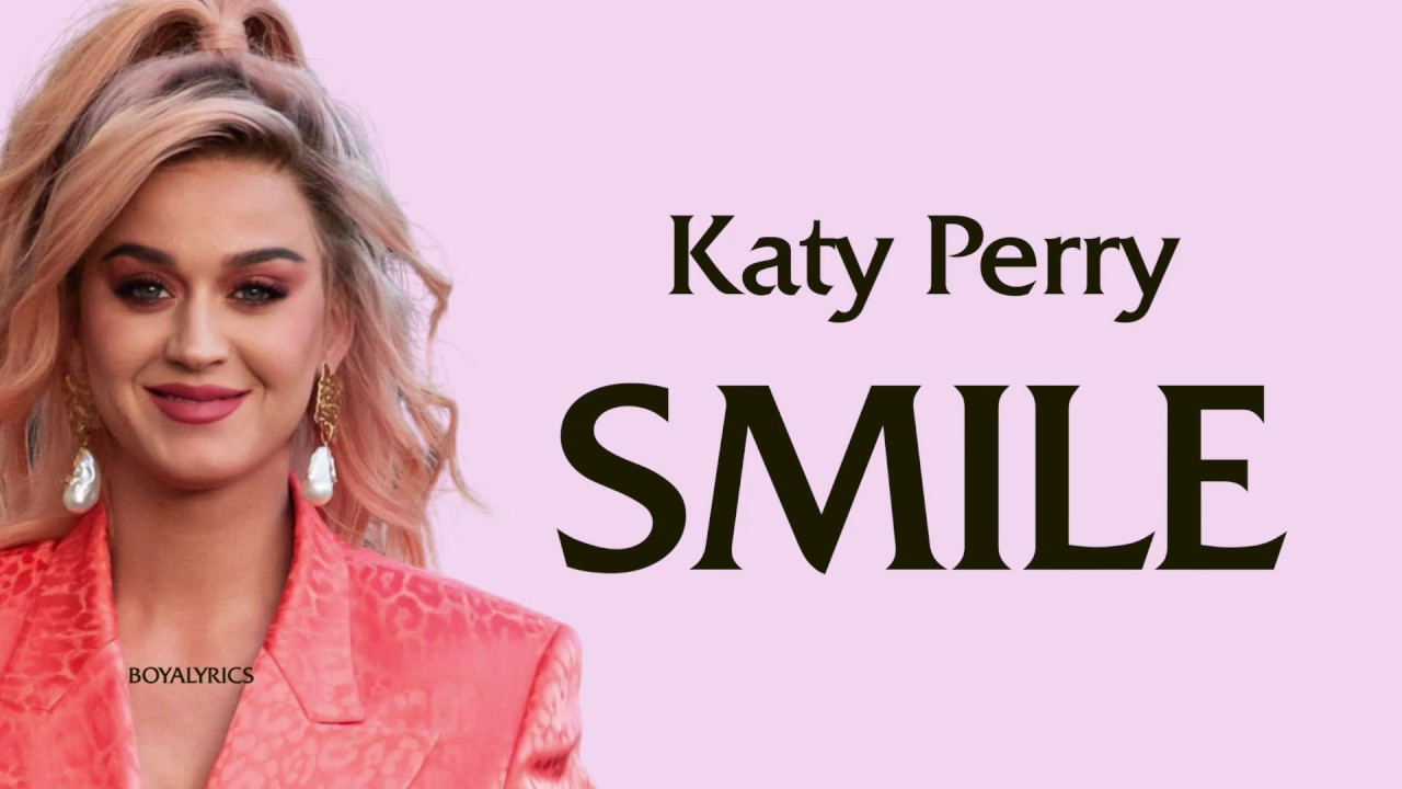 Smile Song Lyrics By Katy Perry