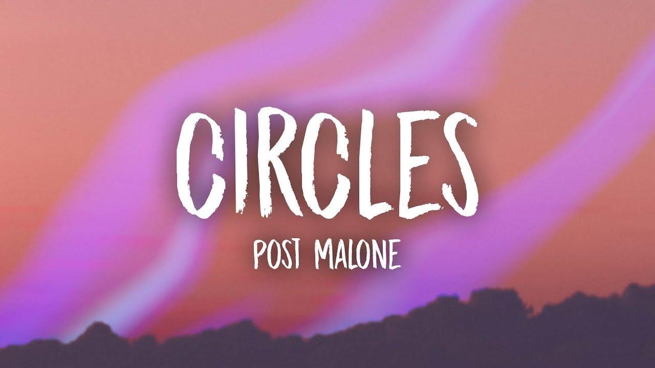 Circles Song Lyrics By Post Malone