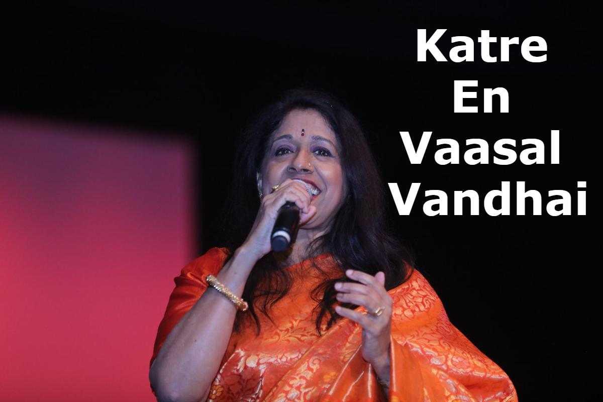 Katre En Vaasal Vandhai Song Lyrics In Tamil